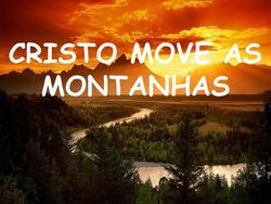 CRISTO MOVE AS MONTANHAS