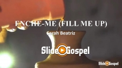ENCHE-ME (FILL ME UP)Sarah Beatriz